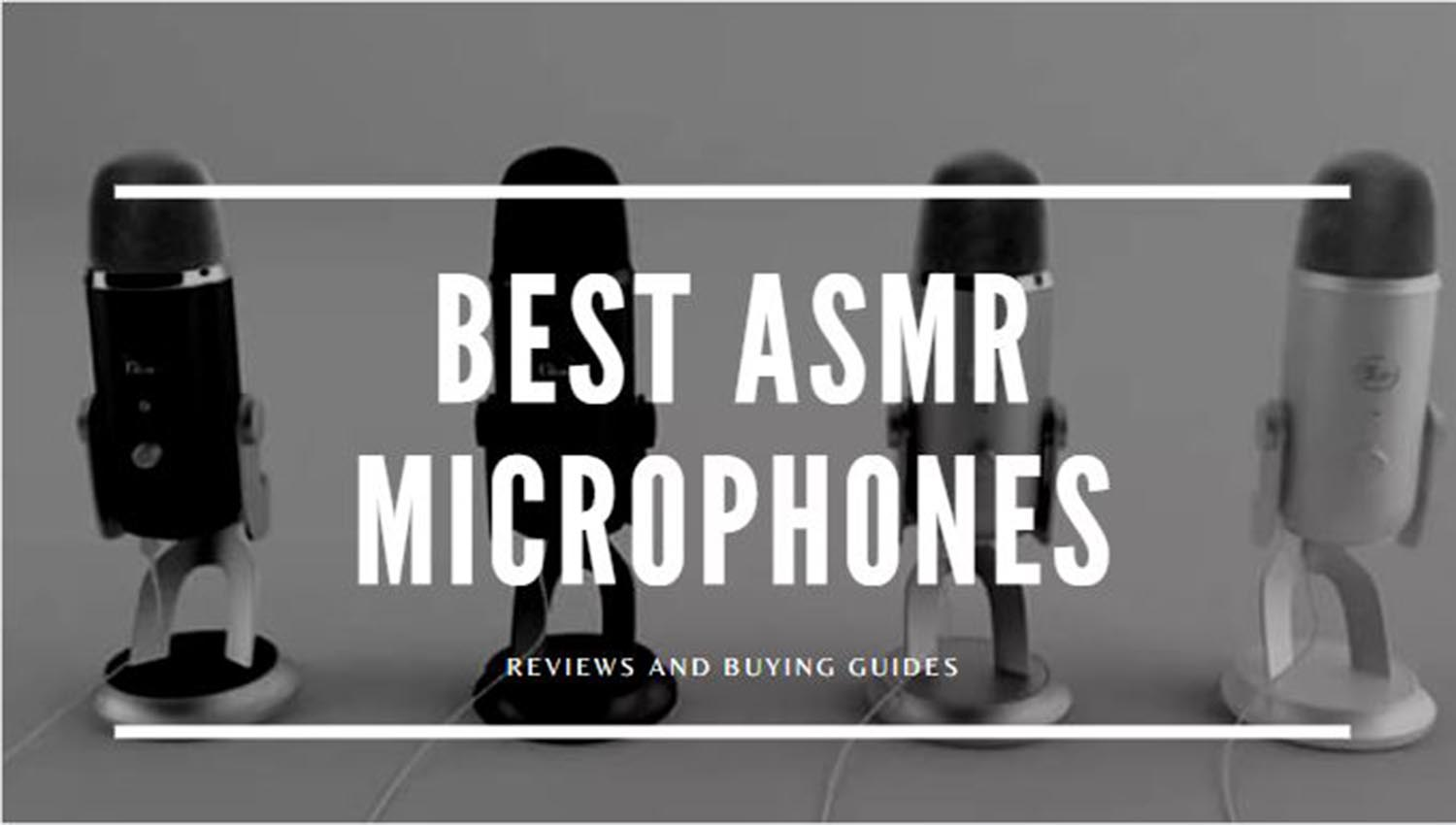 Best ASMR microphones